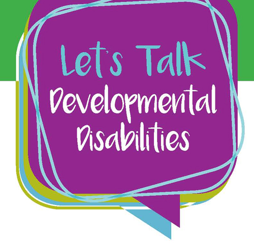 Let's Talk Developmental Disabilities