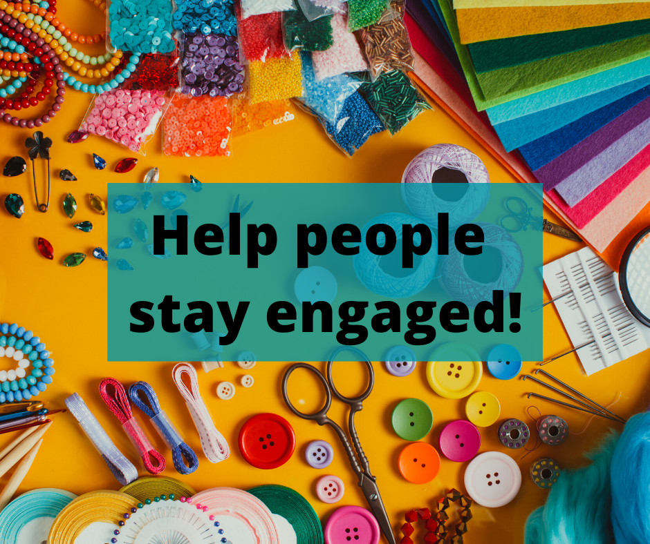 Help people stay engaged