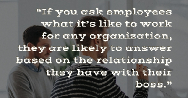 The Importance of Manager-Employee Relationships