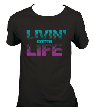 Living My Best Life T-Shirt